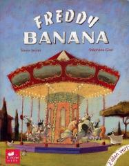 Stephane Girel, Sonia Jaccaz, Freddy Banana, Livre, Jeunesse, Illustrateur, Artiste, Manège, Illustration, Elan Vert