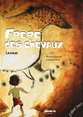 Frère des chevaux, Stephane Girel, Michel Piquemal, L'Elan Vert, Illustration, Livre Jeunesse, Lascaux, Peinture